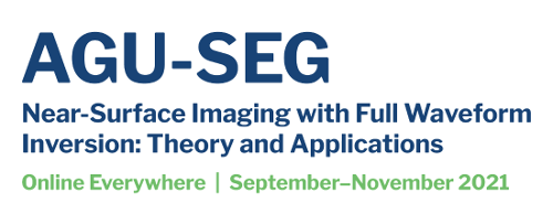 AGU-SEG Workshop on Near-Surface Imaging with Full Waveform Inversion: Theory and Applications